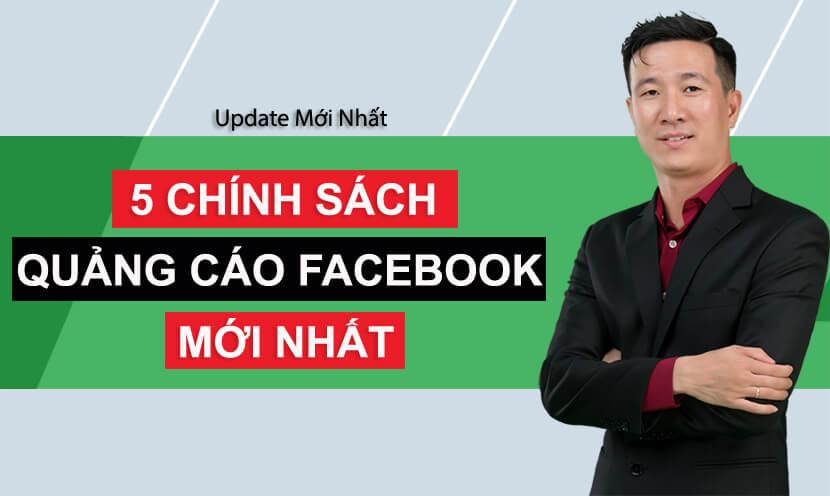 Top 5 chính sách quảng cáo của Facebook mới nhất