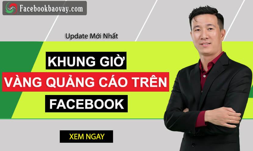 3 khung giờ vàng quảng cáo Facebook hiệu quả nhất