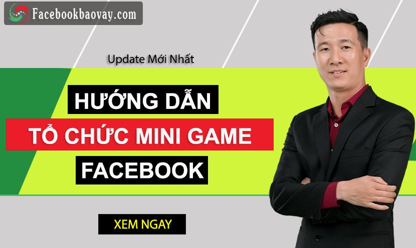 Hướng Dẫn Tổ Chức Các Mẫu Mini Game Facebook Hay Nhất