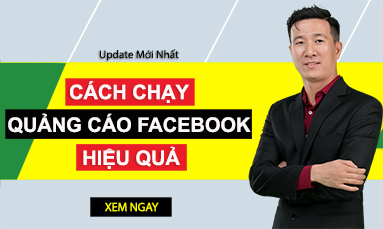 cách chạy quảng cáo facebook hiệu quả nhất