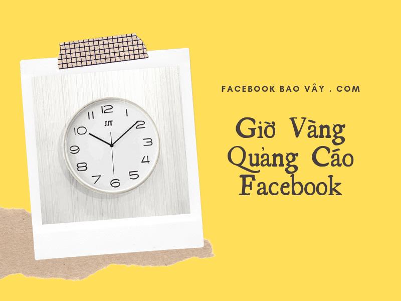 Giờ vàng quảng cáo Facebook