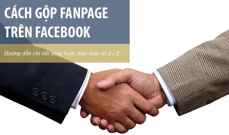 Hướng dẫn cách gộp Fanpage