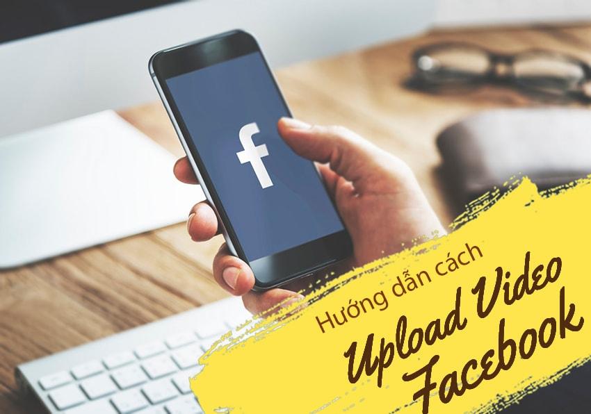 Hướng dẫn cách đăng video lên Facebook không bị giảm chất lượng